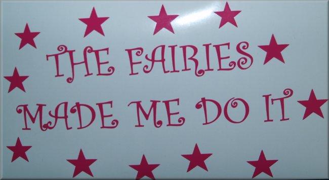 The Fairies Made Me Do It Girly Car Sticker Decal Decalarama