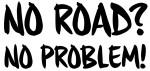 noroadnoproblem